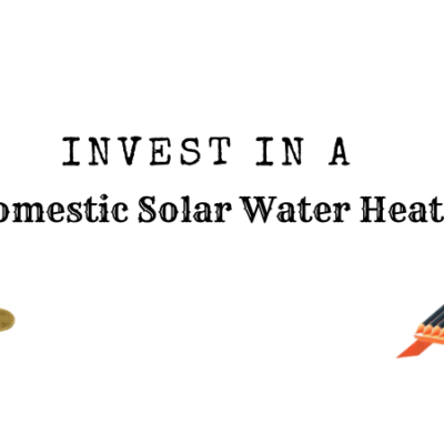 Why 2020 Is The Best Time To Invest In A Domestic Solar Water Heater?