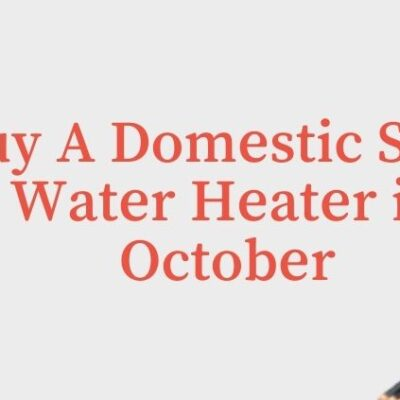 Why October Is The Perfect Month To Buy A Domestic Solar Water Heater?